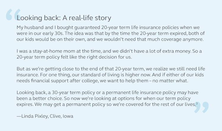 Quote from Linda Pixely about why she wishes she would have better evaluated her life insurance needs earlier in life.