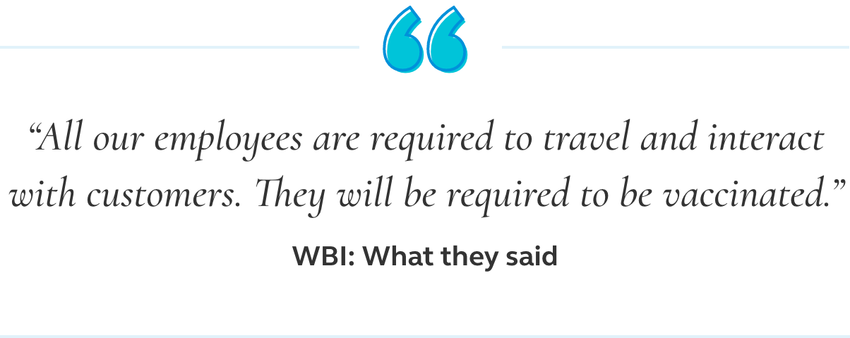 Image of a quote that says all our employees are required to travel and interact with customers. They will be required to be vaccinated.